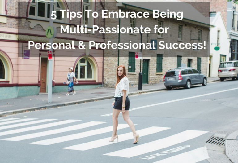 5-Tips-To-Embrace-Being-Multi-Passionate-for-personal-and-professional-success