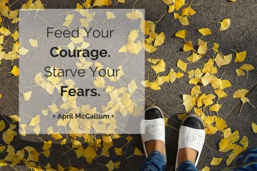 Feed-your-courage-starve-your-fears