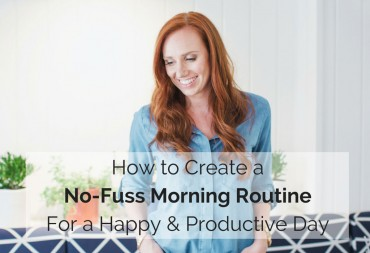 How-to-Create-A-No-Fuss-Morning-Routine-For-A-Happy-and-Productive-Day