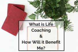 What-is-Life-Coaching-How-Will-it-Benefit-Me