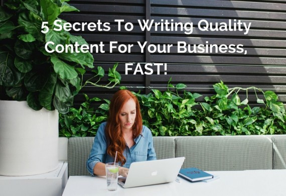 5-Secrets-To-Writing-High-Quality-Online-Content-FAST-870x595