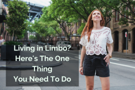 Living-in-Limbo-Heres-The-One-Thing-You-Need-To-Do-870x595