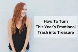 turn-emotional-trash-into-treasue