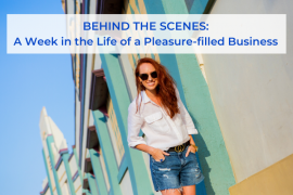 A week in a life of a pleasure filled business